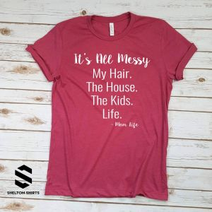 It's All Messy Super Soft Heather Raspberry Cotton Comfy T-Shirt